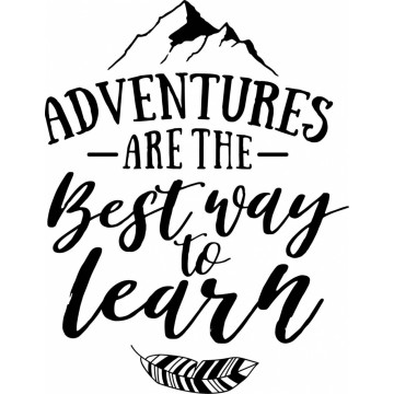 Adventures Are The Best Way To Learn-tarra
