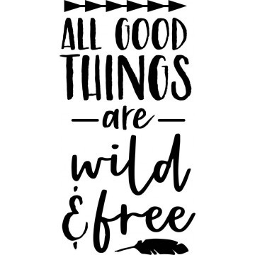All Good Things Are Wild And Free-tarra