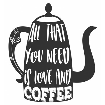 All That You Need Is Love And Coffee -tarra