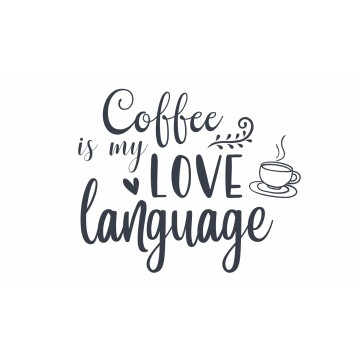 Coffee Is My Love Language -tarra