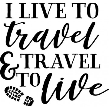 I Live To Travel & Travel To Live-tarra
