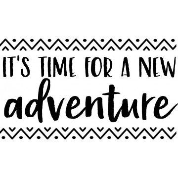 It's Time For A New Adventure-tarra
