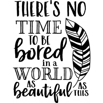 There's No Time To Be Bored-tarra