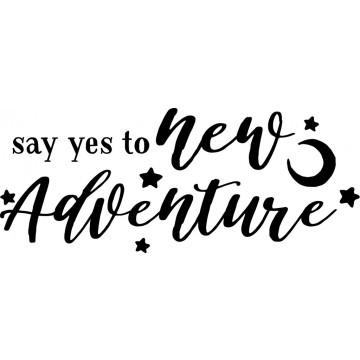 Say Yes To New Adventure-tarra
