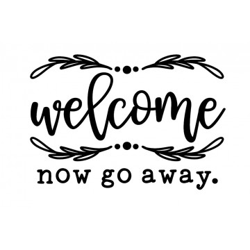 Welcome_Now Go Away-tarra