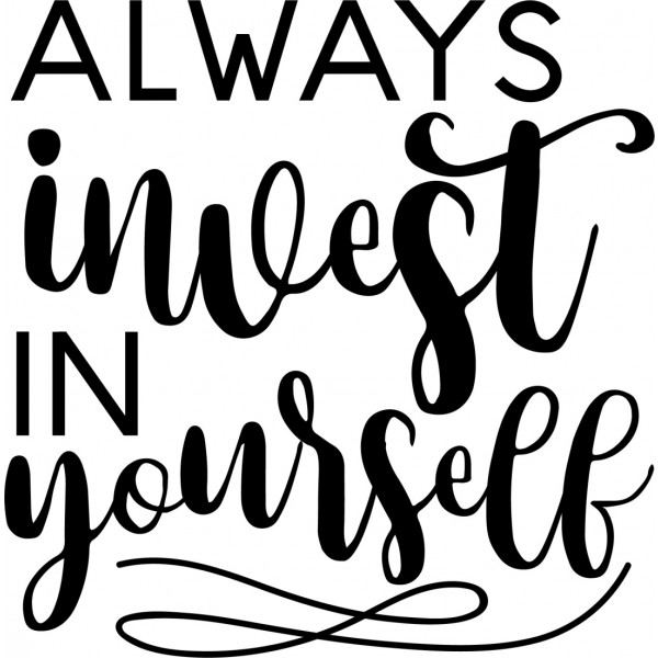 Always Invest In Yourself -tarra