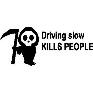Iso Driving Slow Kills People tarra