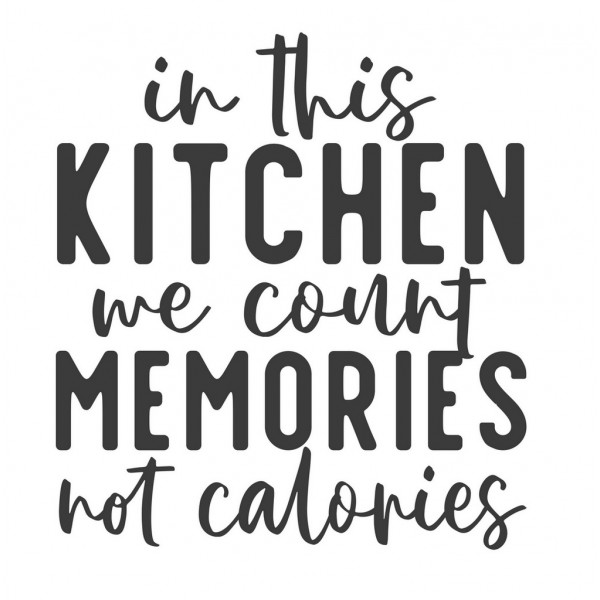 In This Kitchen We Count Memories -tarra