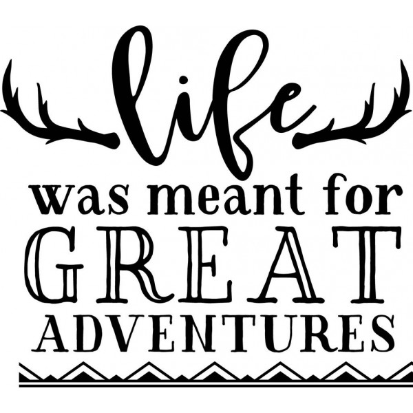 Life Was Meant For Great Adventures-tarra